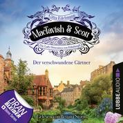 Der verschwundene Gärtner - MacTavish & Scott - Die Lady Detectives von Edinburgh, Folge 1 (Ungekürzt)