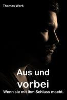 Thomas Werk: Aus und vorbei