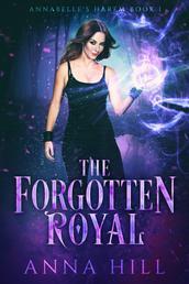 The Forgotten Royal - Reverse Harem Romantasy