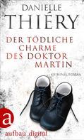 Danielle Thiéry: Der tödliche Charme des Doktor Martin ★★★★