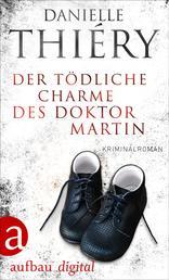 Der tödliche Charme des Doktor Martin - Kriminalroman