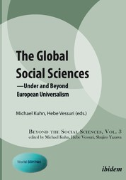 The Global Social Sciences - —Under and Beyond European Universalism