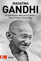 Mahatma Gandhi: Es gibt keinen Weg zum Frieden, denn Frieden ist der Weg ★★★★