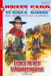 Wyatt Earp 207 – Western - Feuer in der Schlangengasse