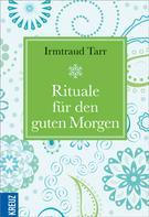 Irmtraud Tarr: Rituale für den guten Morgen ★★★