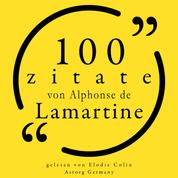 100 Zitate von Alphonse de Lamartine - Sammlung 100 Zitate