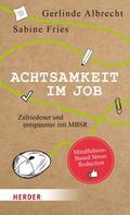 Gerlinde Albrecht: Achtsamkeit im Job ★★★★