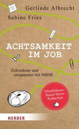 Achtsamkeit im Job - Zufriedener und entspannter mit MBSR