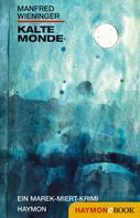 Manfred Wieninger: Kalte Monde ★★★★