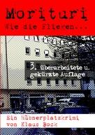 Klaus Bock: Morituri. Wie die Fliegen