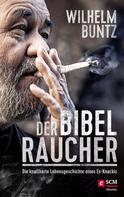 Wilhelm Buntz: Der Bibelraucher ★★★★★