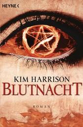 Blutnacht - Die Rachel-Morgan-Serie 6 - Roman