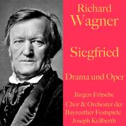 Richard Wagner: Siegfried - Drama und Oper - Der Ring des Nibelungen Teil 3