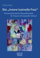 """Diana Ecker: Die """"innere lustvolle Frau"""""""