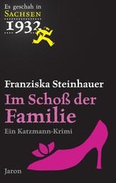 Im Schoß der Familie - Katzmanns achter Fall. Kriminalroman (Es geschah in Sachsen 1932)