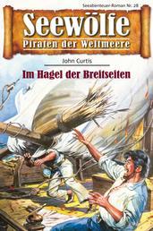 Seewölfe - Piraten der Weltmeere 28 - Im Hagel der Breitseiten