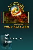 A. F. Morland: Tony Ballard #46: Die Augen des Bösen
