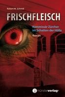 Robert M. Schmid: Frischfleisch ★★★