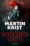 Martin Krist: Märchenwald ★★★★