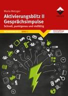 Maria Metzger: Aktivierungsblitz II - Gesprächsimpulse