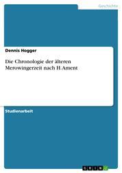 Die Chronologie der älteren Merowingerzeit nach H. Ament