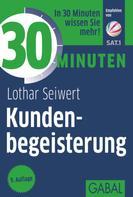Lothar Seiwert: 30 Minuten Kundenbegeisterung ★★★★