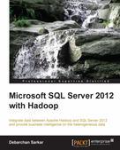 Debarchan Sarkar: Microsoft SQL Server 2012 with Hadoop