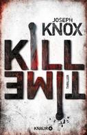Joseph Knox: Kill Time ★★★★