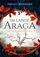 Niklas J. Wingender: Im Lande Araga