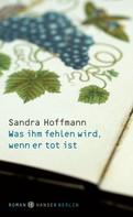 Sandra Hoffmann: Was ihm fehlen wird, wenn er tot ist ★★★