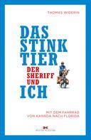 Thomas Widerin: Das Stinktier, der Sheriff und ich