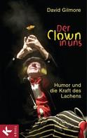 David Gilmore: Der Clown in uns ★★★★