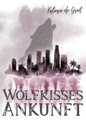 Wolfkisses: Ankunft der Jäger