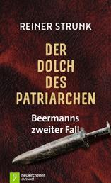 Der Dolch des Patriarchen - Beermanns zweiter Fall