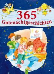 365 Gutenachtgeschichten - Geschichten durchs Jahr für Kinder zum Vorlesen vor dem Einschlafen