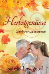 Herbstgenüsse - Sinnlicher Liebesroman