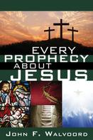 John F. Walvoord: Every Prophecy about Jesus