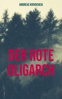 Andreas Krivocheia: Der rote Oligarch