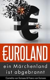 Euroland - Ein Märchenland ist abgebrannt