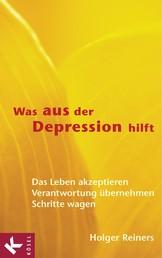 Was aus der Depression hilft - Das Leben akzeptieren - Verantwortung übernehmen - Schritte wagen