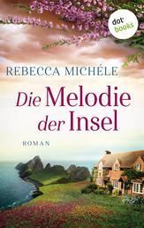 Die Melodie der Insel - Roman