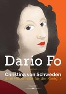 Dario Fo: Christina von Schweden - Eine Hosenrolle für die Königin