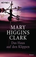 Mary Higgins Clark: Das Haus auf den Klippen ★★★★