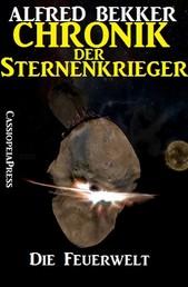 Chronik der Sternenkrieger 16 - Die Feuerwelt (Science Fiction Abenteuer)