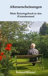 Alterserscheinungen - Mein Reisetagebuch in den (Un)ruhestand