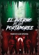 Francisco Illán Sepúlveda: El Averno de los Portadores