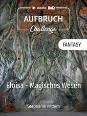 Eloisa - Magisches Wesen