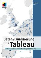 Alexander Loth: Datenvisualisierung mit Tableau