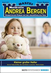 Notärztin Andrea Bergen 1371 - Arztroman - Kleiner großer Helfer