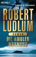 Robert Ludlum: Die Ambler-Warnung ★★★